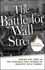 The Battle for Wall Street: Behind the Lines in the Struggle that Push-ExLibrary