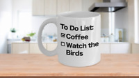 Bird Watching Mug White Coffee Cup To Do List Funny Gift for Audubon Lovers
