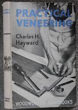 Charles H Hayward - Practical Veneering - 1st First Edition 1949 in DW Woodwork