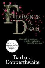 Flowers for the Dead by Barbara Copperthwaite (2015, Paperback)