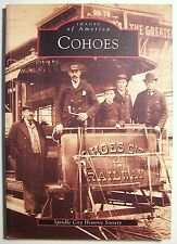 COHOES Spindle City Historic Society 2002 PB Images of America ILLUS - F