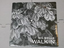 "H.G. Wells:   Walkin'    7""  NM"