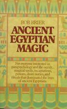 Ancient Egyptian Magic : Spells, Incantations, Potions, Stories, and Rituals,...