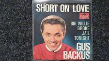 "Gus Backus-Short On Love 7"" single sung in English"