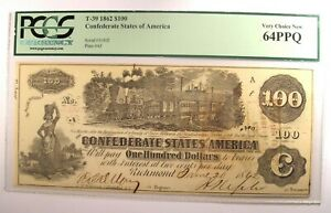 1862 Confederate CSA $100 Note T-39. Certified PCGS 64 PPQ (Choice Uncirculated)