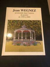 [11032-B25] Art - Wegnez Jean - Promenade dans l'oeuvre du peintre 1950 à 2000