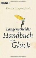 Langenscheidts Handbuch zum Glück von Langenscheidt, Flo... | Buch | Zustand gut