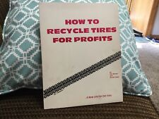 How to Recycle Tires for Profits     By Ken Winans