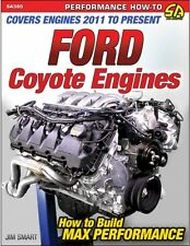 Ford Coyote Engines: How to Build Max Performance Jim Smart Mustang Shelby GT350