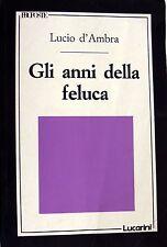 LUCIO D'AMBRA, GIOVANNI GRAZZINI GLI ANNI DELLA FELUCA LUCARINI 1989