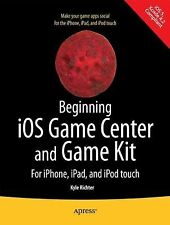 Beginning iOS Game Center and Game Kit: For iPhone, iPad, and iPod touch, Richte