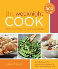 The Weeknight Cook: Fresh and Simple Recipes for Good Food Every Day - LikeNew -