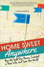 Home Sweet Anywhere : How We Sold Our House to See the World-One Country at a...