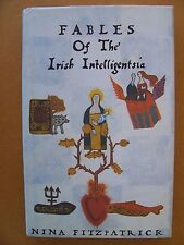Fables of the Irish Intelligentsia by Nina Fitzpatrick 1991 1st Edition