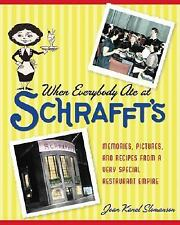 When Everybody Ate at Schrafft's: Memories, Pictures, and Recipes from a Very Sp