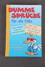 Dumme Sprüche für alle Fälle (Aphorismen/Sprüche/Zitate)