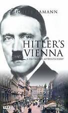 Hitler's Vienna: A Dictator's Apprenticeship (Tauris Parke Paperbacks), By Brigi