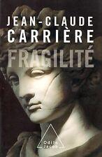 FRAGILITÉ - JEAN-CLAUDE CARRIÈRE