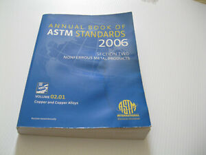 2006  Annual book of ASTM Standards  NonFerrous Metal products  volume 02.01