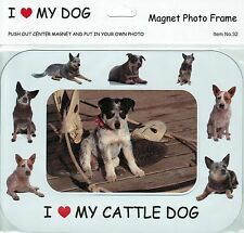I Love(Heart) My Dog Magnetic Photo Frame & Magnet- Cattle Dog (32) Pup &  dogs
