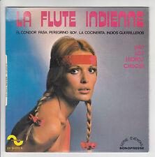 """LOS INDIOS CHUQUI Vinyl 45T EP 7"""" LA FLUTE INDIENNE- EL CONDOR PASA - 50012 RARE"""