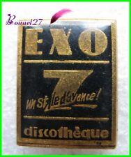 Pin's Boite de Nuit Discothéque EXO 7  #G5