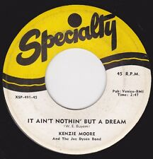 """KENZIE MOORE -""""HOW MUCH LONGER"""" / """"IT AIN'T NOTHIN' BUT A DREAM -SPECIALTY  VG++"""