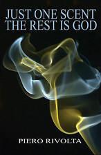 JUST ONE SCENT THE REST IS GO - New Book PIERO RIVOLTA