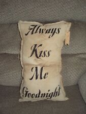 "PRIMITIVE SHABBY FARMHOUSE STYLE STENCILED PILLOW ""ALWAYS KISS ME GOODNIGHT""-ADO"