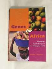 Genes for Africa: Genetically Modified Crops in the Developing World, Thomson, J