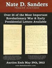 Nate D. Sanders Autographs + Imp. Revolutionary War & Presidential Letters 2012