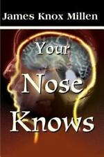 Your Nose Knows : A Study of the Sense of Smell by James Knox Millen (2000,...