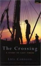 The Crossing : A Story of East Timor by Luis Cardoso (2002, Paperback)