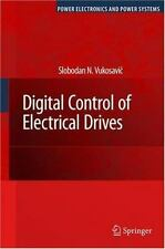 Power Electronics and Power Systems Ser.: Digital Control of Electrical...