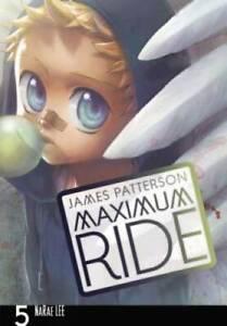 Maximum Ride: The Manga, Vol. 5 - Paperback By Patterson, James - GOOD