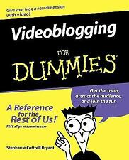 Videoblogging for Dummies by Stephanie Cottrell Bryant (2006, Paperback)