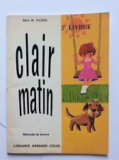 CLAIR MATIN / Mme PICARD .... LIVRET N° 2 LIVRET DE LECTURE LIBRAIRIE COLIN 1967