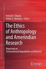 The Ethics of Anthropology and Amerindian Research : Reporting on...