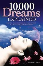 10,000 Dreams Explained : How to Use Your Dreams to ... by Pamela Ball