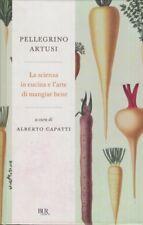 Artusi L'arte di mangiar bene Manuale pratico per le famiglie 2011 Rizzoli