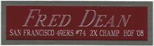 FRED DEAN SF 49ERS NAMEPLATE FOR AUTOGRAPHED SIGNED FOOTBALL-HELMET-JERSEY-PHOTO