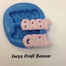 Stampo IN SILICONE NEW Baby Girl parole DOCCIA nascita cupcake topper decorazione fimo