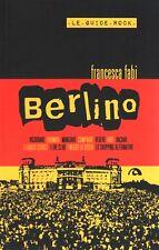 Berlino. Le guide rock - di Francesca Fabi - Ed. Arcana