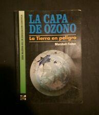 La Capa de Ozono La tierra en Peligro  Por Marshall Fisher 1993