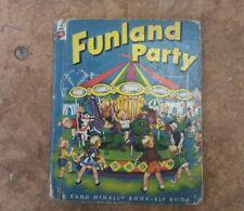 FUNLAND PARTY Vintage 1ST Ed Rand McNally ELF BOOK #478 1953