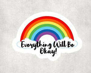 2 x Everything Will Be Okay Rainbow Sticker Car Bike Laptop Indoor Decals