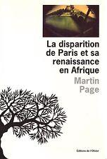 MARTIN PAGE LA DISPARITION DE PARIS ET SA RENAISSANCE EN AFRIQUE + POSTER GUIDE