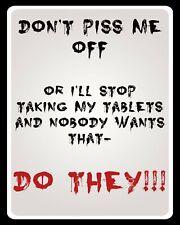 No me a pis de voy a dejar de tomar los comprimidos de mis problemas de ira Placa Letrero De Metal 924