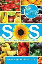 USED (GD) S.O.S. Simple Old Solution for Type 2 Diabetes by Pansy Elizabeth Clay
