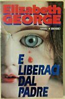 E LIBERACI DEL MALE di ELIZABETH GEORGE - Sonzogno - NUOVO!